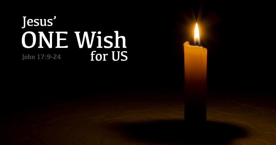 Jesus' ONE Wish for Us
