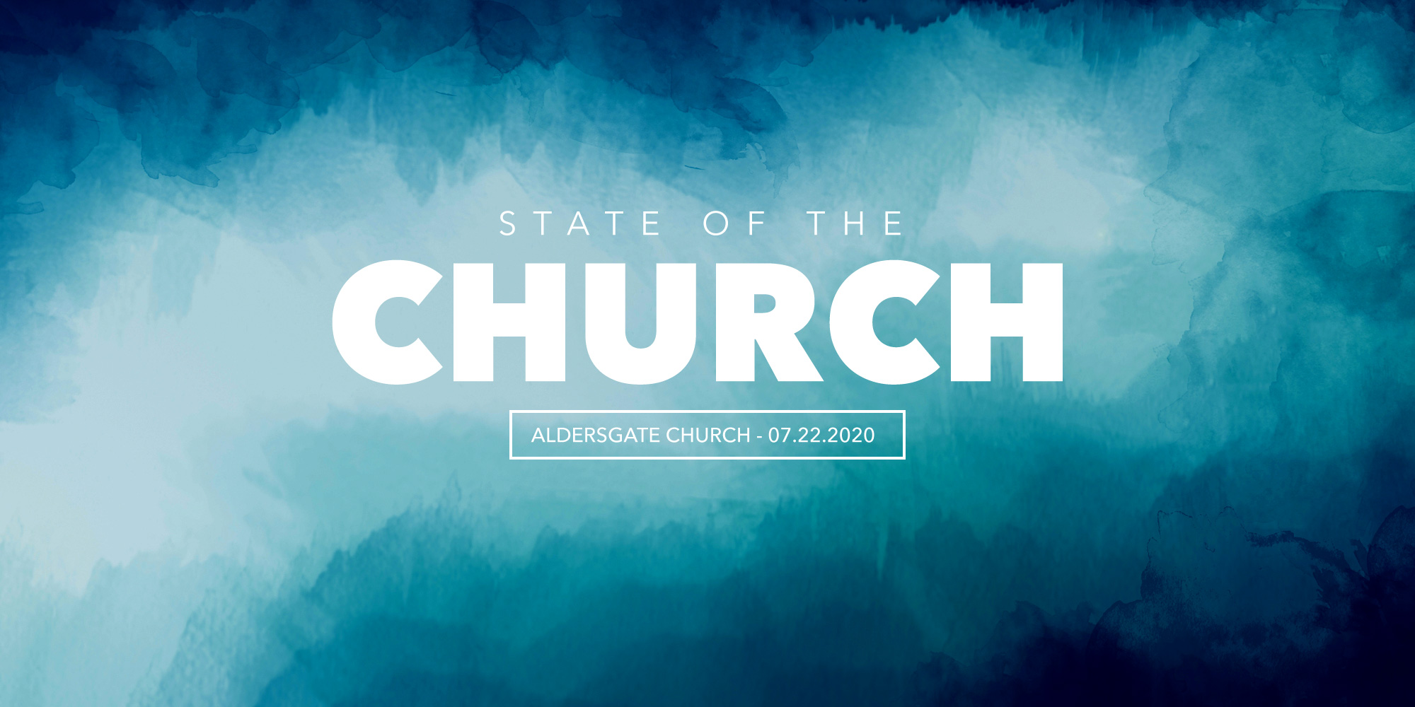 State of Our Church: 07.22.2020