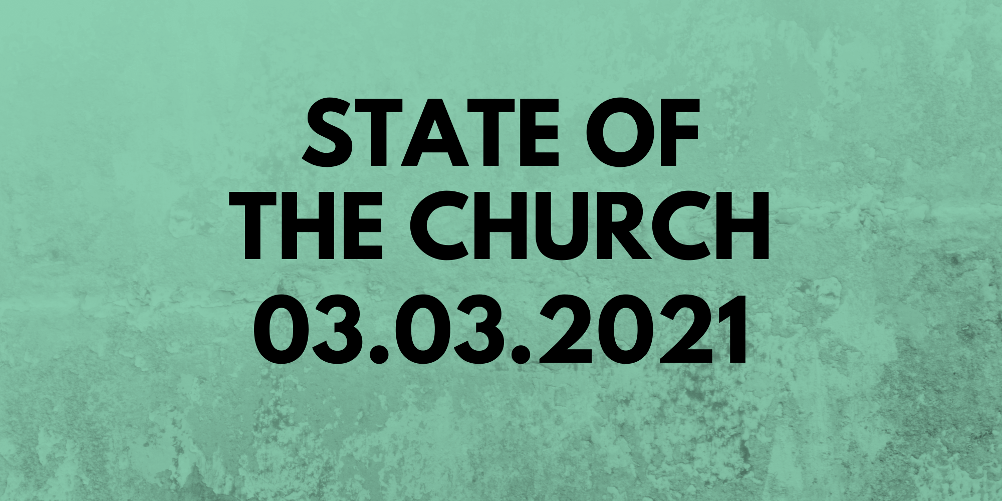 State of the Church - 03.03.2020