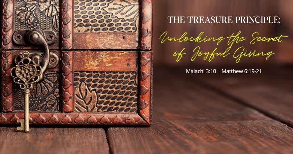 The Treasure Principle: Unlocking the Secret of Joyful Giving