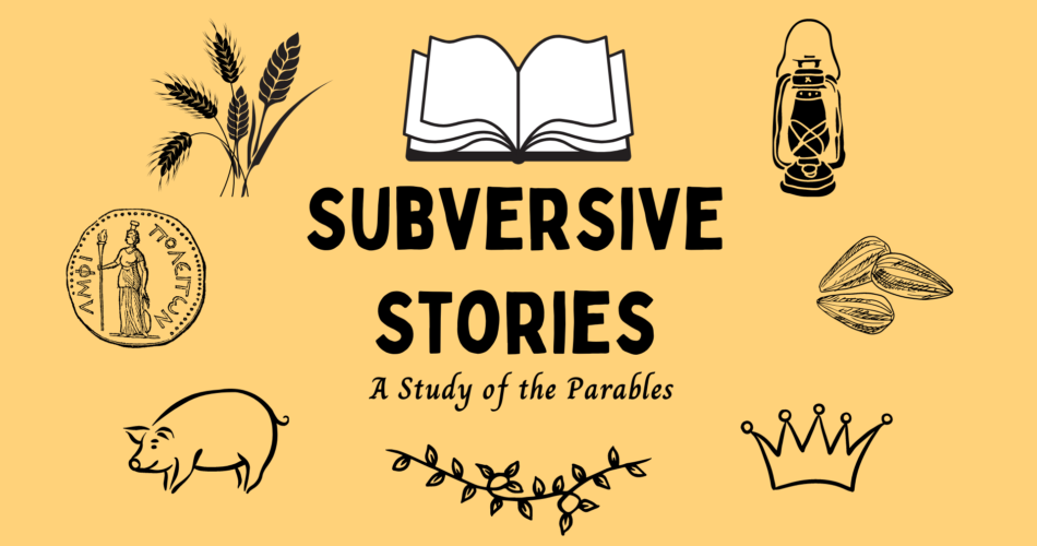 Subversive Stories: A Study of the Parables