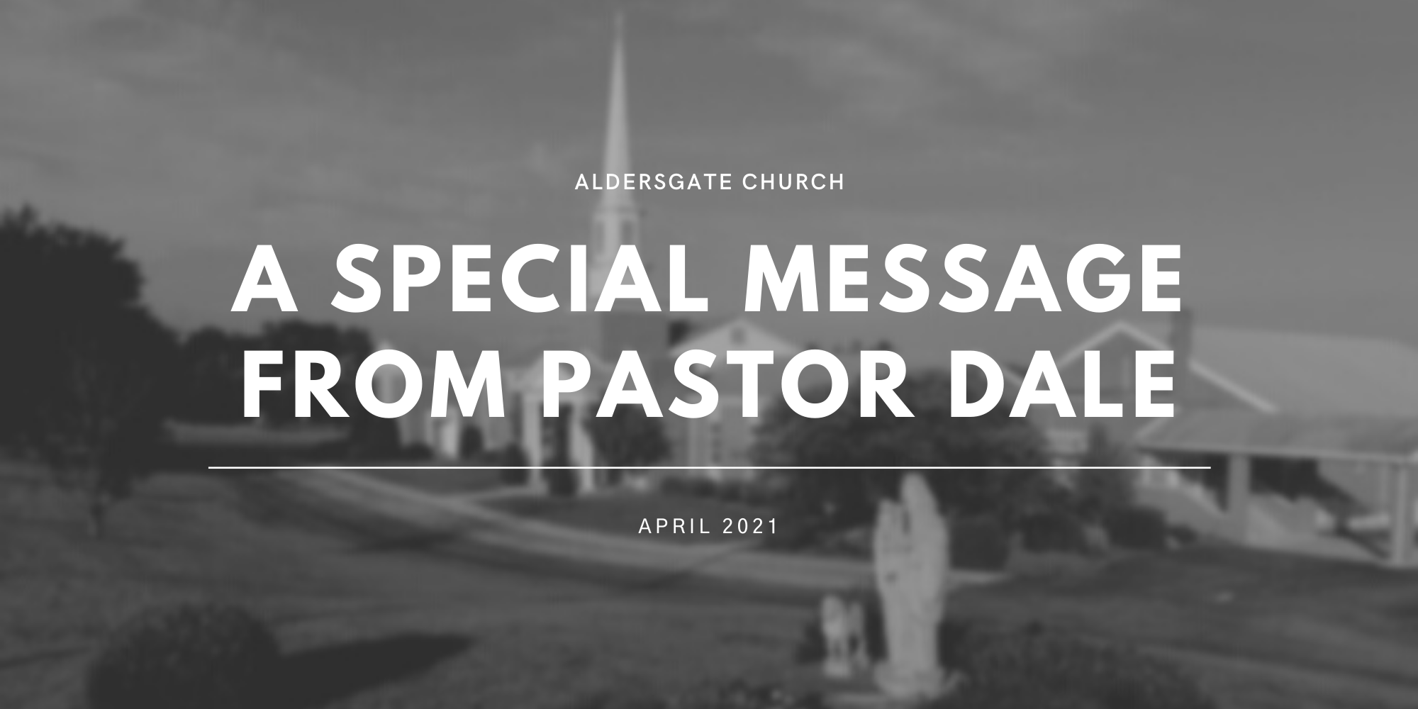 A Special Message from Pastor Dale
